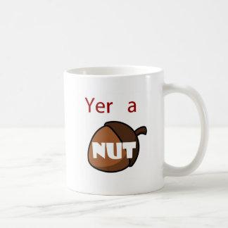 Yer A Nut Mug
