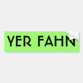 YER FAHN bumper sticker - LIME Bumper Sticker