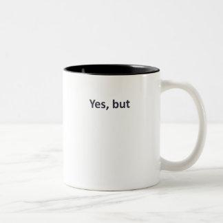 Yes, but (light) coffee mugs