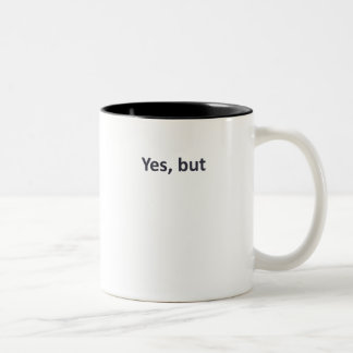 Yes, but (light) Two-Tone coffee mug