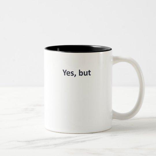 Yes, but (light) Two-Tone coffee mug