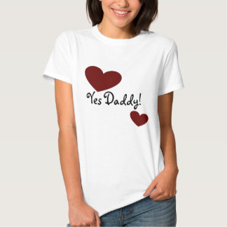Yes Daddy! Tee