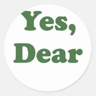 Yes Dear Classic Round Sticker