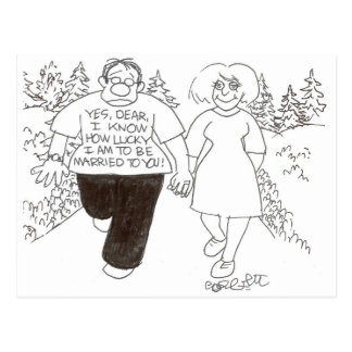 """""""Yes, Dear, I know  how lucky I am married to you"""" Postcard"""