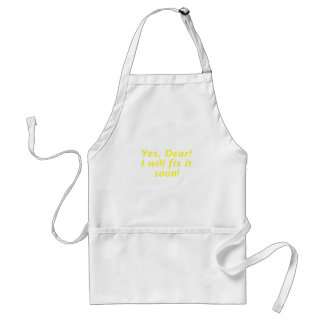 Yes Dear I Will Fix It Soon Adult Apron