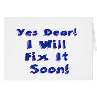 Yes Dear I Will Fix It Soon Greeting Card