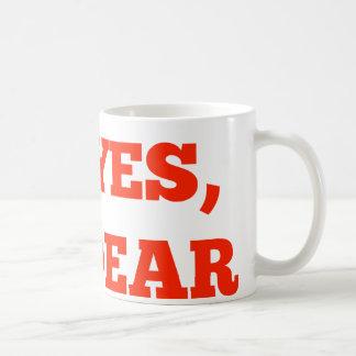 Yes, Dear Coffee Mug