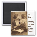 yes, dear one day you can be a bunco player 2 inch square magnet