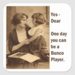 yes, dear one day you can be a bunco player square sticker