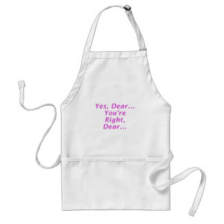 Yes Dear Youre Right Dear Adult Apron