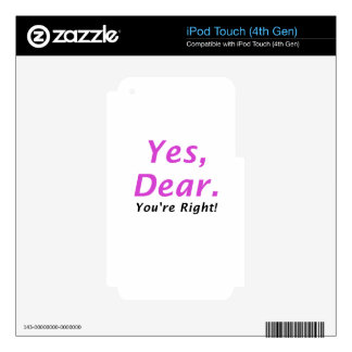 Yes Dear Youre Right iPod Touch 4G Decal