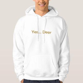 Yes...Deer Hoodie