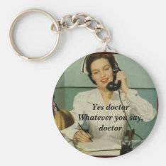 Yes Doctor Funny Vintage Nurse Keychain at Zazzle