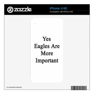 Yes Eagles Are More Important iPhone 4S Decal