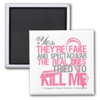 Yes Fake and Spectacular - Breast Cancer 2 Inch Square Magnet