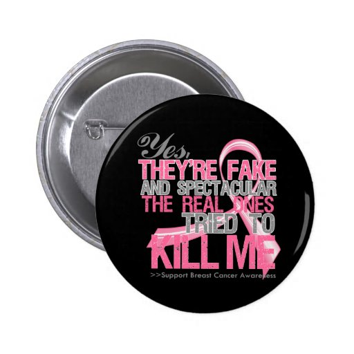 Yes Fake and Spectacular - Breast Cancer Pinback Buttons