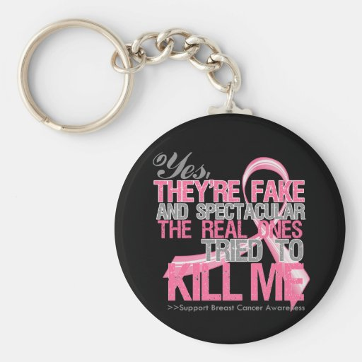 Yes Fake and Spectacular - Breast Cancer Key Chain