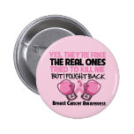 Yes Fake I Fought Back Breast Cancer Awareness Pinback Button