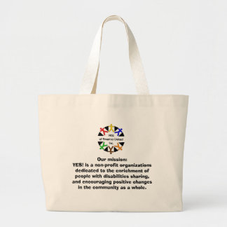 yes graphic, Our mission: YES! is a non-profit ... Large Tote Bag