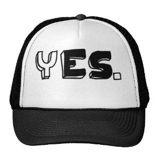 Yes. Mesh Hat