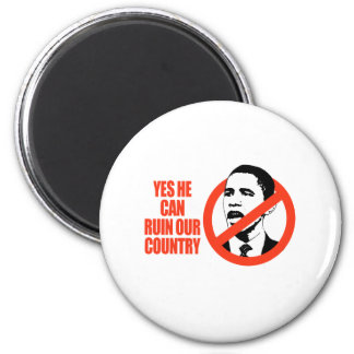 YES HE CAN RUIN OUR COUNTRY / ANTI-OBAMA T-SHIRT 2 INCH ROUND MAGNET