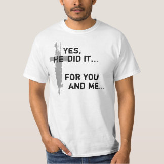 Yes, He did it T-Shirt