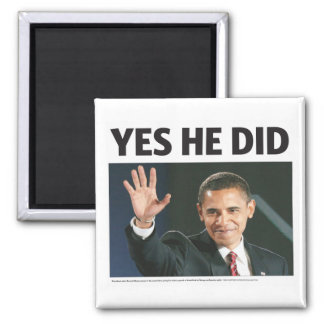 Yes He Did: Obama Wins Magnet