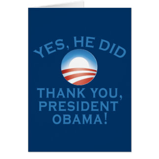 YES HE DID! Thank You President Obama! Card