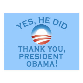 YES HE DID! Thank You President Obama! Postcard