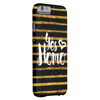 Yes Homo LGBT Pride Barely There iPhone 6 Case