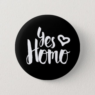 Yes Homo LGBT Pride Pinback Button