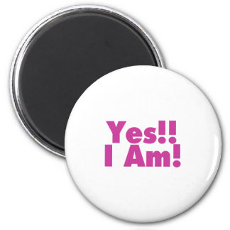 Yes I Am 2 Inch Round Magnet