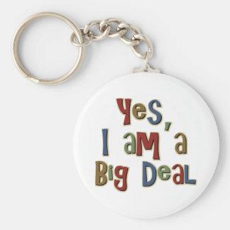 Yes I am a Big Deal Keychain