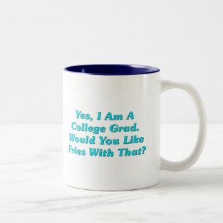 Yes, I Am A College Grad.  Would You Like Fries? Two-Tone Coffee Mug