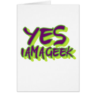 Yes I am a Geek Greeting Cards