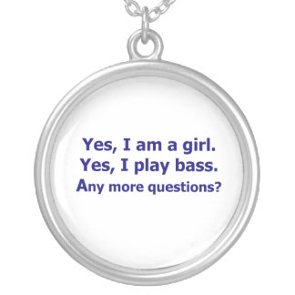 Yes I am a girl text only play bass dark blue Silver Plated Necklace