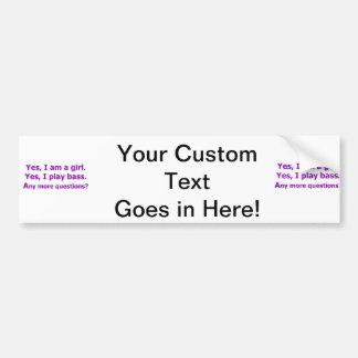 yes I am a girl text only play bass purple Bumper Sticker