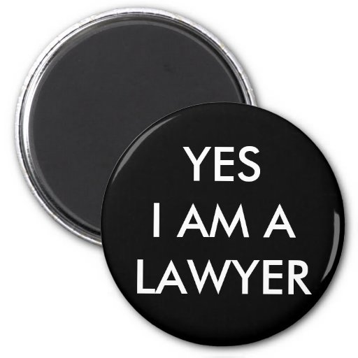 YES I AM A LAWYER Magnet