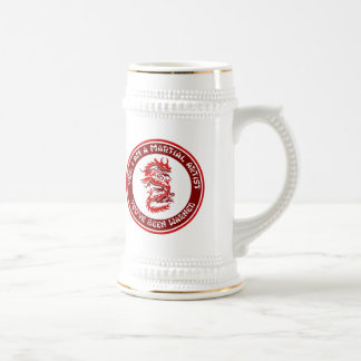 Yes, I am a Martial Artist Beer Stein