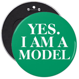 Yes. I AM A MODEL Oversized Button