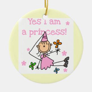 Yes I am a Princess Ceramic Ornament