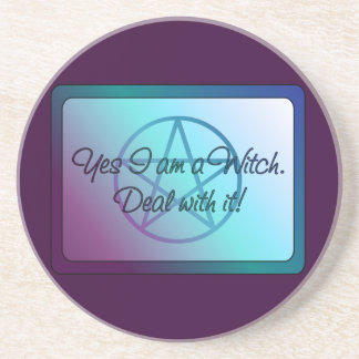 Yes I am a Witch! Deal with it! Drink Coaster