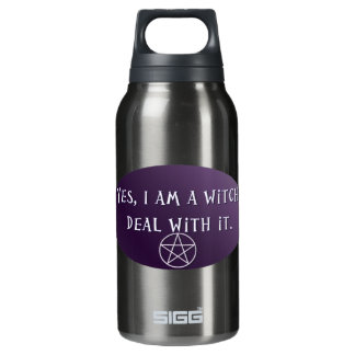 Yes I am a Witch, deal with it! Insulated Water Bottle