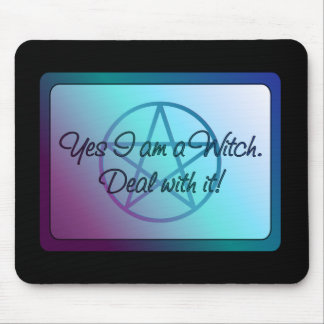Yes I am a Witch! Deal with it! Mouse Pad