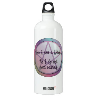 Yes I am a witch. No I don't need saving! Aluminum Water Bottle