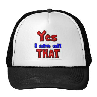 Yes I am all THAT Trucker Hat