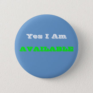 Yes I Am, AVAILABLE Button
