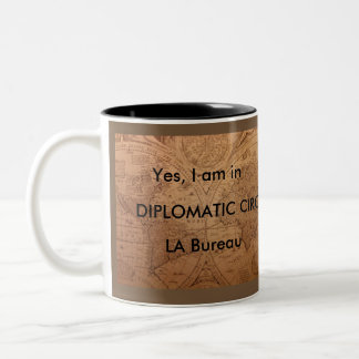 Yes, I am in DIPLOMATIC CIRCLES LA Bureau Two-Tone Coffee Mug