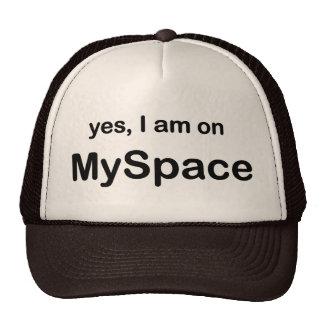 Yes I Am On Myspace Trucker Hat