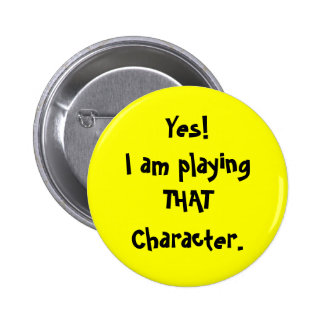 Yes!I am playingTHATCharacter. Button